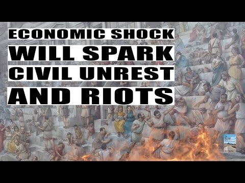 Global Economic COLLAPSE Will Spark CIVIL UNREST and RIOTS in Every Major City!