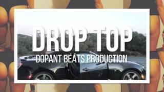 """Drake ft. Migos Type Beat """"Drop Top"""" Hip Hop Beat Instrumental (Prod. by Dopant Beats) (NEW 2017)"""