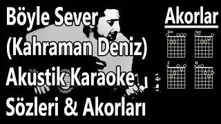 Böyle Sever Karaoke (Kahraman Deniz) | Böyle Sever Akor | Böyle Sever Sözleri&Lyrics Resimi