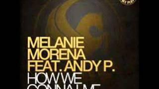 How We Gonna Live feat Andy P (Original Mix)  - Melanie Morena Mp3