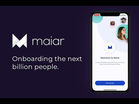 Maiar - onboarding the next billion people