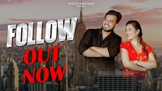 FOLLOW (Full ) | Gaurav Bhati, Ishika Tomar | Latest Punjabi Songs 2018 | Punjabi Viral Songs