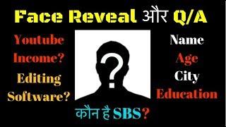 Face Reveal, Q/A: YouTube Income, Kaun he SBS?