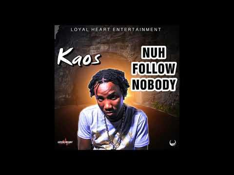 Kaos LoyalHeart  -  Nuh Follow Nobody (Official Audio)