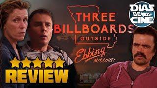 THREE BILLBOARDS OUTSIDE EBBING, MISSOURI (TRES ANUNCIOS EN LAS AFUERAS) | Review