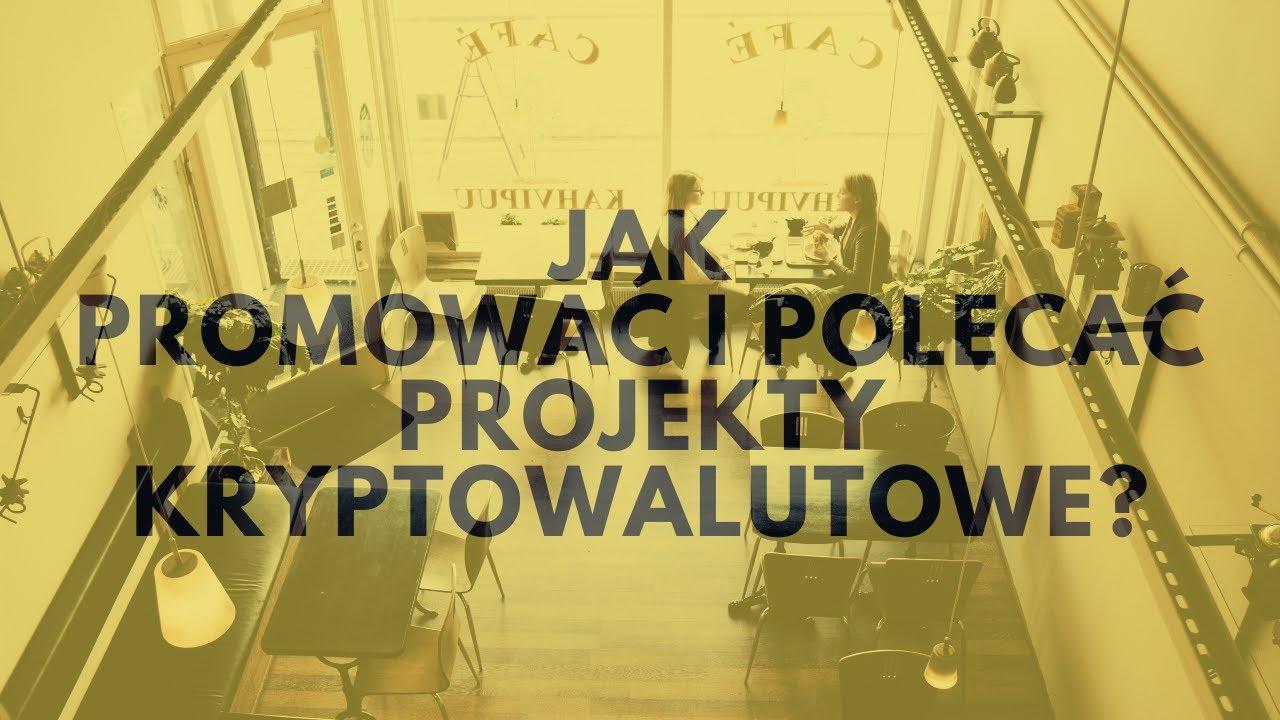Jak Promować I Polecać Projekty Kryptowalutowe? | Tomasz M. Pietrzak