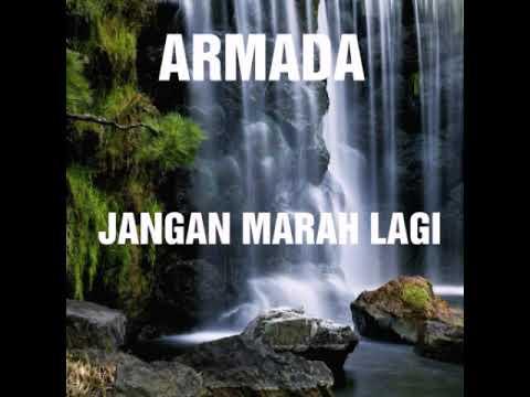 ARMADA BAND-JANGAN MARAH LAGI