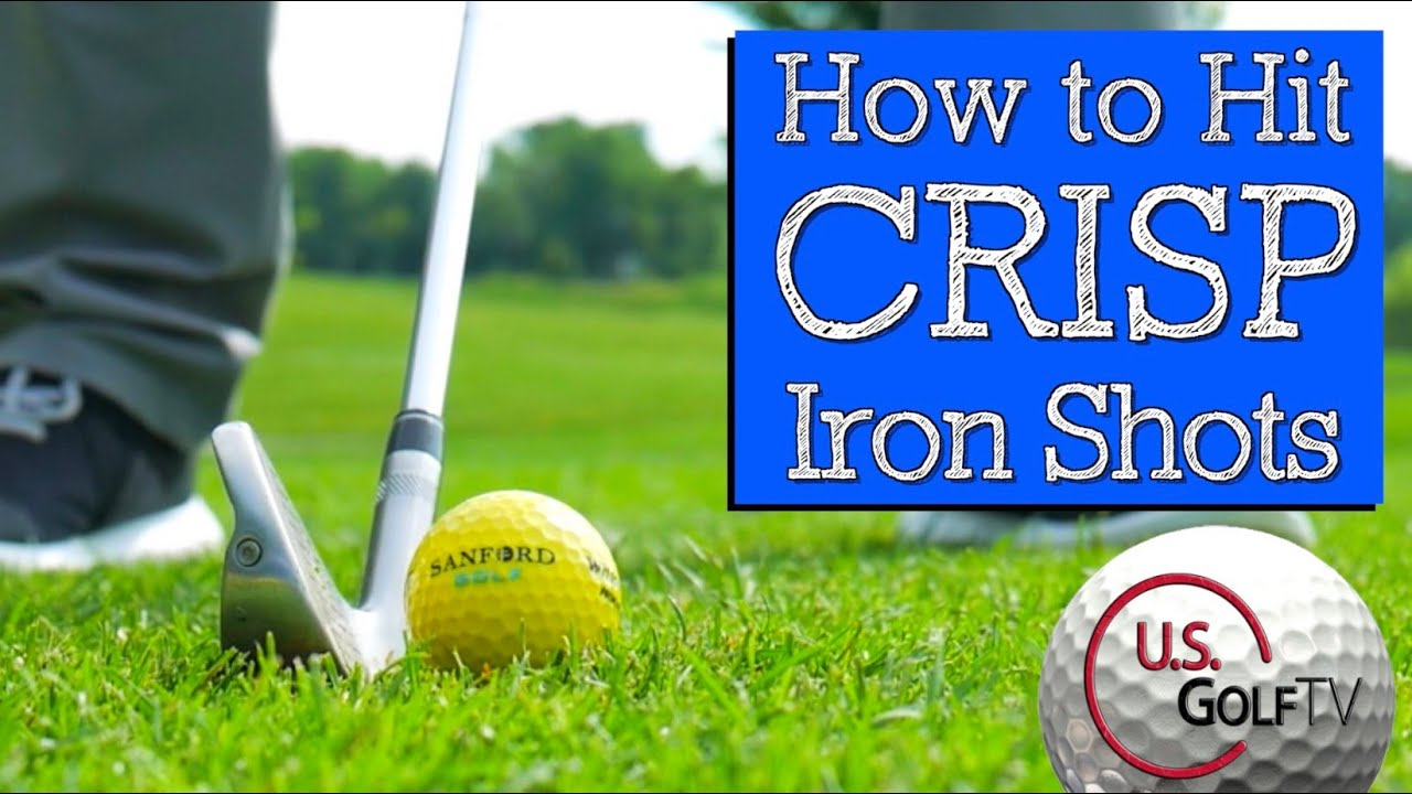 How to Hit Crisp Iron Shots and Avoid These Common Swing Mistakes