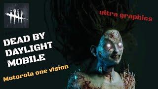 DEAD BY DAYLIGHT MOBILE GAMEPLAY en motorola one vision graficos ultra/ 2K 60FPS