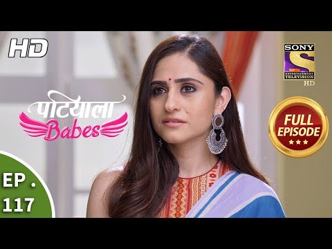 Patiala Babes - Ep 117 - Full Episode - 8th May, 2019