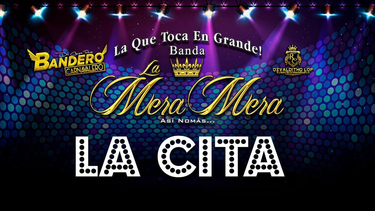 LA CITA |BANDA LA MERA MERA| ESTRENO 2020