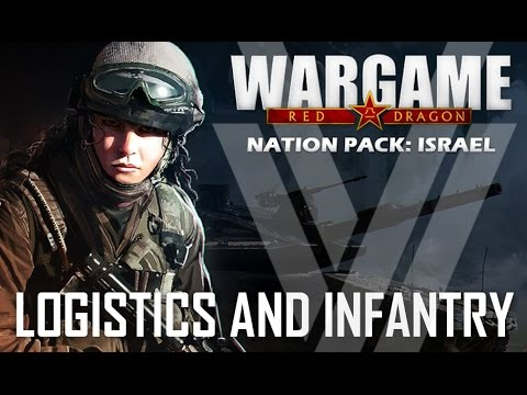New Israel Units Preview by Vulcan and Valh! Logistics and Infantry - Wargame: Red Dragon (Part 1)