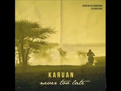 Karuan - Never Too Late ft. Gianna