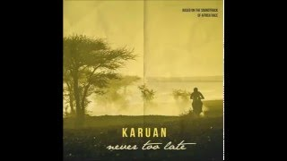 Karuan - Never Too Late ft. Gianna