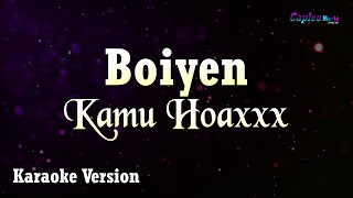 Karaoke Boiyen - Kamu Hoaxxx (Tanpa Vocal)