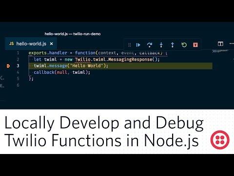Develop and Debug Twilio Functions in Node js - Twilio