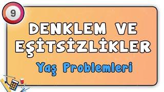 Yaş Problemleri  Denklem ve Eşitsizlikler 35  9.Sınıf Matematik