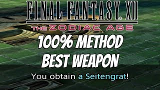 FINAL FANTASY XII Zodiac Age - How To Get Seitengrat 100% Method (Best Weapon In Game)