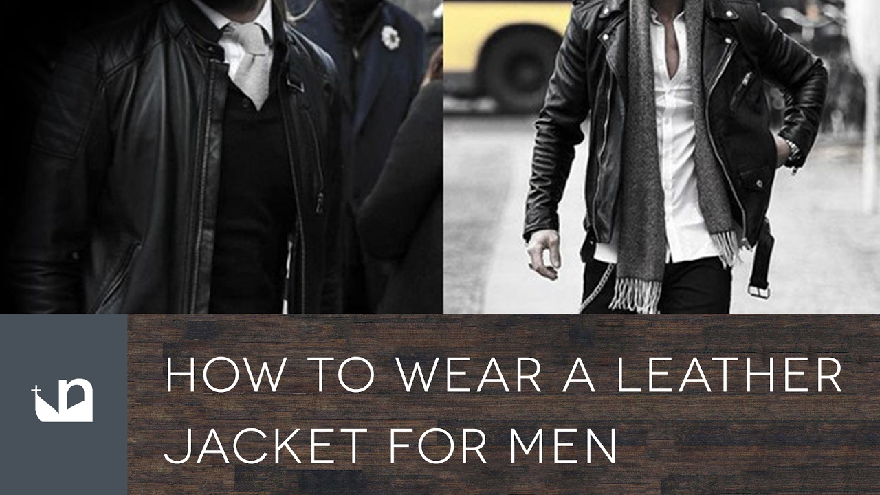 how to wear a leather jacket men