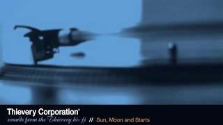 Thievery Corporation - Sun, Moon and Starts [Official Audio]