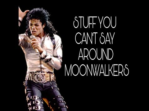 Stuff You Can't Say Around Moonwalkers