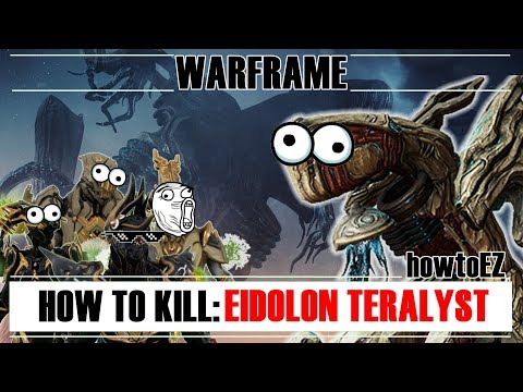 Warframe - How To Kill: EIDOLON TERALYST (as Fast as Possible) [howtoEz]