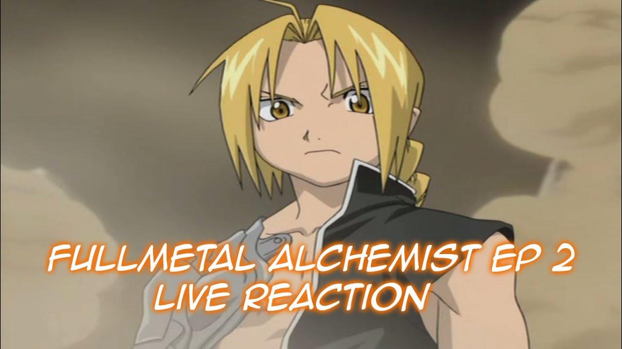 Fullmetal Alchemist Ep 2 Live Reaction *Read Description ...