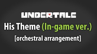 Undertale - His Theme (In-game ver.) Orchestral Arrangement