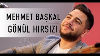 Gambar cover Mehmet Başkal - Gönül Hırsızı