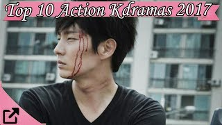 Video Top 10 Action Kdramas 2017 (All The Time) download MP3, 3GP, MP4, WEBM, AVI, FLV Agustus 2018