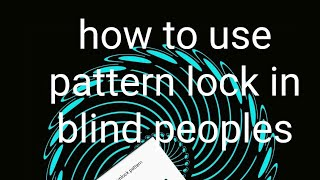 How to use pattern lock in blind people Malayalam