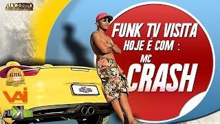 Mc Crash - Funk TV Visita ( Oficial Completo )