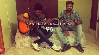 96 song | Kaathalae Kaathalae | Acoustic cover | Vijay Sethupathi , Trisha | by Anurudh , Hari Haran
