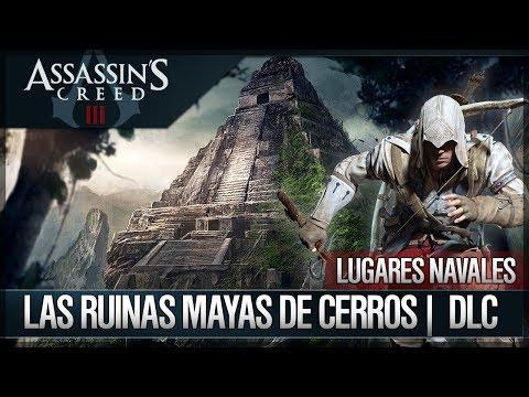Assassin's Creed 3 Walkthrough Español - Naval -  Las ruinas mayas de Cerros [6] [100%] DLC Bonus