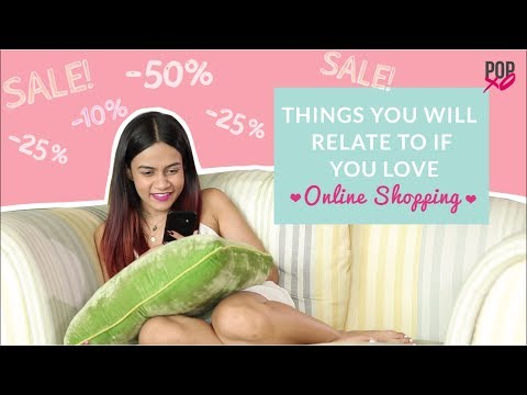 Things You Will Relate To If You Love Online Shopping - POPxo