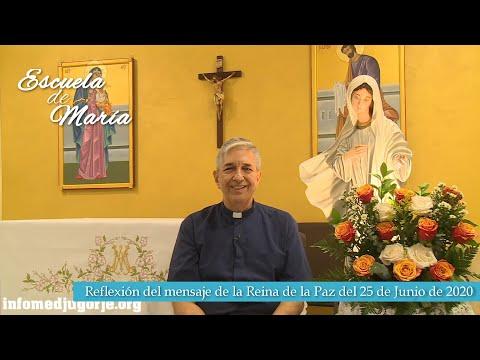 Escuela de María - Reflexión de los mensajes de la Reina de la Paz del 25 de Junio de 2020