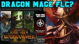High Elf Dragon Mage - Next Possible FLC? | Total War: Warhammer 2