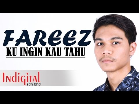 Fareez - Ku Ingin Kau Tahu (Official Lyric Video)