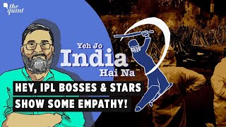 Opinion   Hey IPL Bosses And Stars, Why A Near Total Silence on COVID Crisis?   The Quint