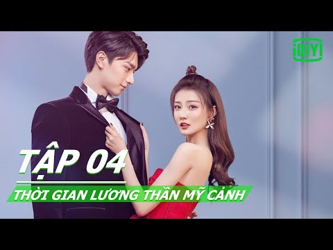 Phim Ngôn Tình Lãng Mạn Siêu Hay 2021   Thời Gian Lương Thần Mỹ Cảnh Tập 04   iQiyi Vietnam