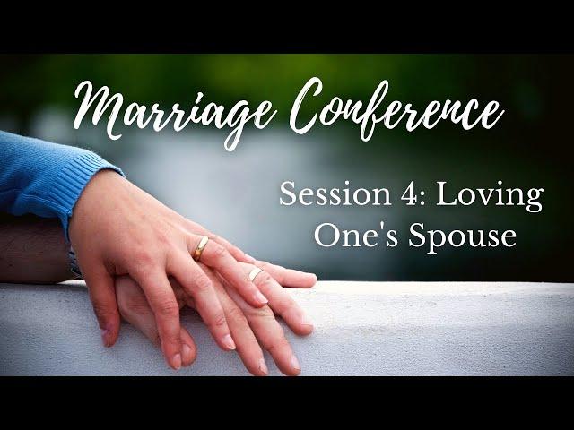 Loving One's Spouse - Marriage Conference Session 4 (Stuart Scott)