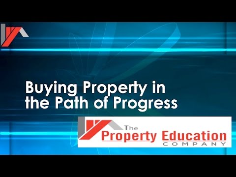 """""""Buying Property In The Path Of Progress Seminar"""" 28/5/16"""