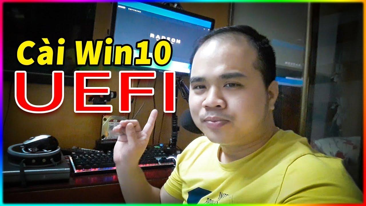 Toàn bộ quá trình cài Win10 chuẩn UEFI mới nhất 2018
