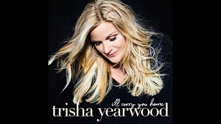 Trisha Yearwood I'll Carry You Home