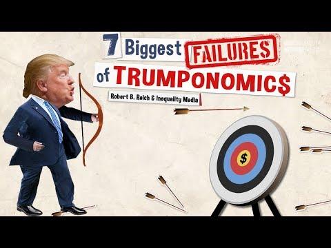 The Seven Biggest Failures of Trumponomics