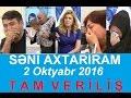 Səni axtarıram 2 oktyabr 2016 Tam verilish HD / Seni axtariram 02.10.2016