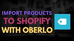 How to Import Products From Aliexpress to Shopify Using Oberlo