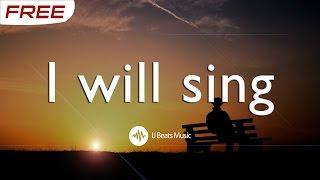 "Video FREE ""Uplifting"" Gospel Praise and Worship Instrumental - ""I Will Sing"" (Prod. IJ Beats) download MP3, 3GP, MP4, WEBM, AVI, FLV Juli 2018"