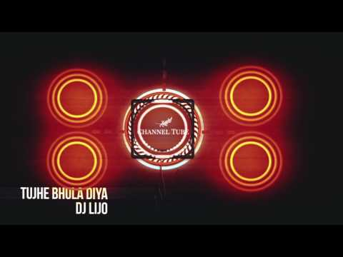 Tujhe Bhula Diya - DJ LIJO