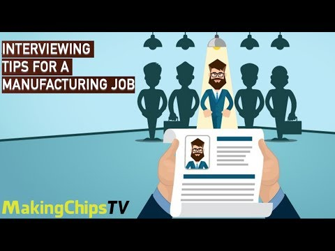 Interviewing Tips For A Manufacturing Job